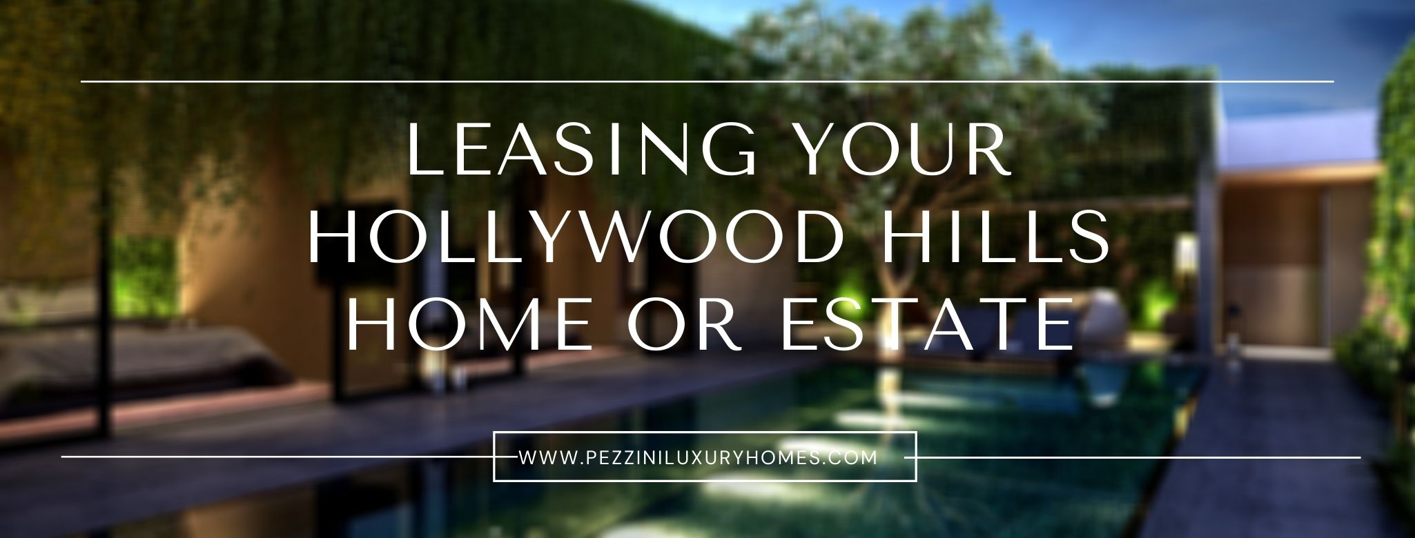 Leasing Your Hollywood Hills Home